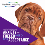 Understanding our Anxiety-Filled need for Acceptance