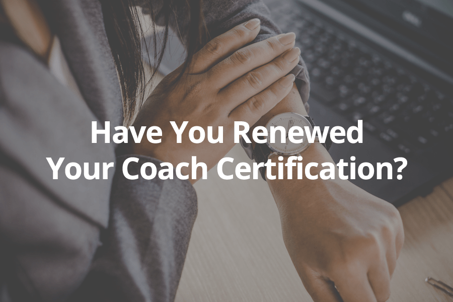 Have you renewed our coaches certification.fw